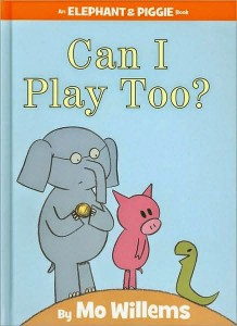 Can I Play Too? Elephant and Piggie