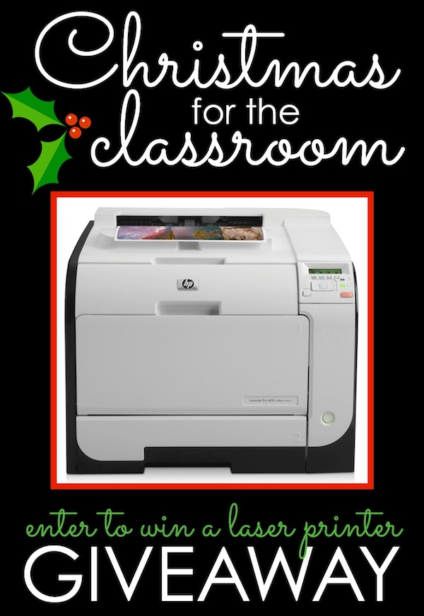 Christmas for the Classroom Giveaway… enter to WIN A LASER PRINTER!