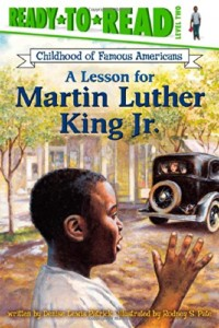 A Lesson for Martin Luther King Jr (Ready to Read)