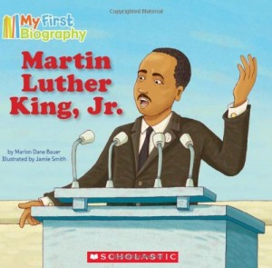 My First Biography: Martin Luther King, Jr.