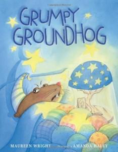 Grumpy Groundhog by Maureen Wright