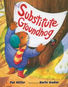 Substitute Groundhog by Pat Miller