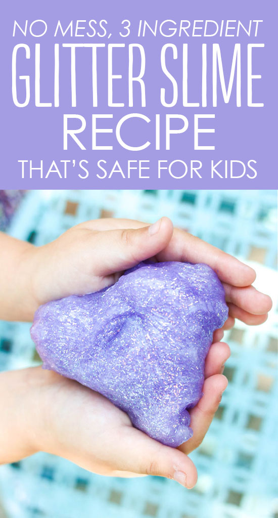 3 ingredient glitter slime recipe | mess-free slime recipe for kids | borax-free slime recipe | safe slime recipe