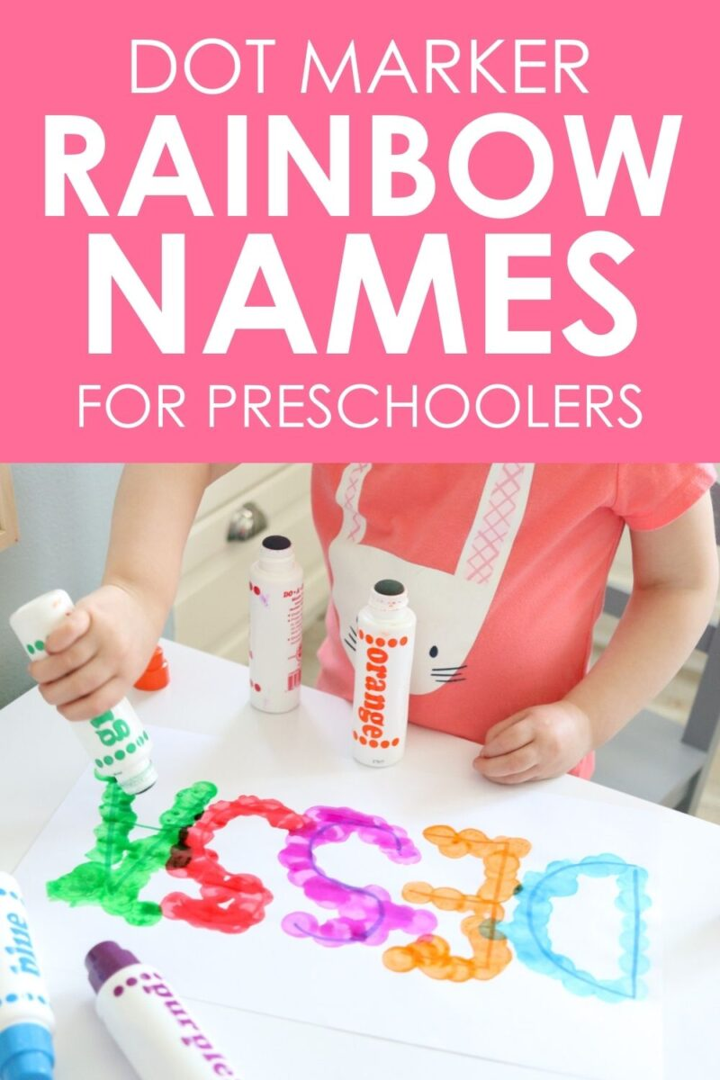 "graphic that reads ""dot marker rainbow names for preschoolers"" with photo of child using bingo dotters to trace name"